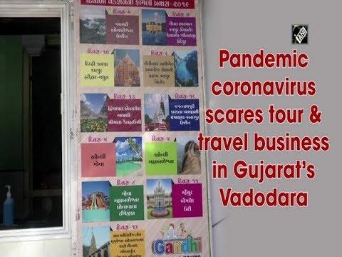 Pandemic coronavirus scares tour & travel business in Gujarat's Vadodara