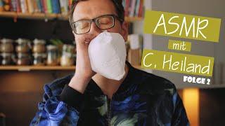 ASMR – Entspannung mit C. Heiland – Folge 2