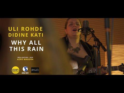 Download Uli Rohde &  Didine Kati   WHY ALL THIS RAIN  - pourquoi cette pluie