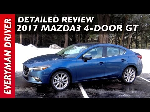 Detailed Review 2017 Mazda3 4 Door Grand Touring On Everyman Driver You