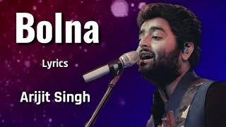 Bolna (Lyrics) - Arijit Singh   Asees Kaur, Tanishk Bagchi   Kapoor & Sons