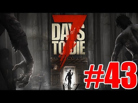 The FGN Crew Plays: 7 Days to Die #43 - Heat Exhaustion