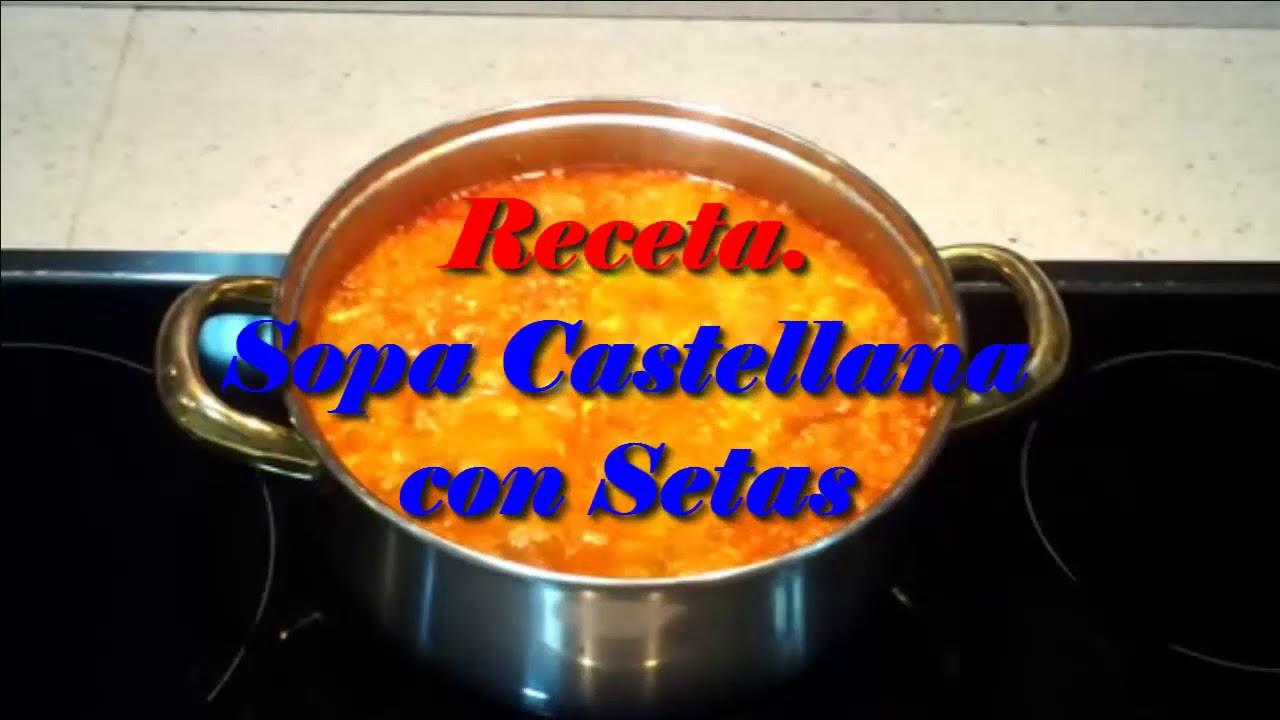 Receta sopa de ajos con setas sopa castellana facil y - Sopa castellana youtube ...