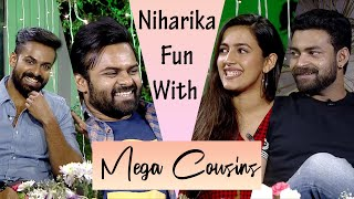 Niharika Fun With Mega Cousins || Uppena Movie Promotion Interview  || Sai Tej ||  Varun Tej