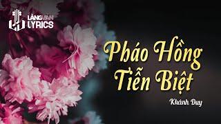 Pháo Hồng Tiễn Biệt - Khánh Duy