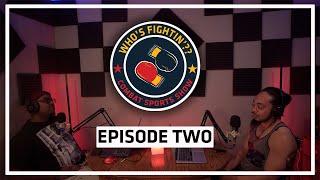 Episode 2 - Who's Fightin'??