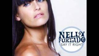 Nelly Furtado - Say It Right (Peter Bailey Dirty Bootleg Mix With Chorus)