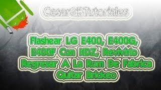 Flashear LG E400, E400G, E400F Con KDZ [Regresar A La Rom De Fabrica] - CesarGBTutoriales