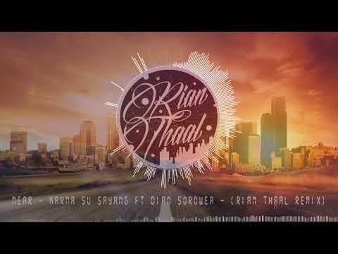 Near - Karna Su Sayang Ft Dian Sorowea - (Rian Thaal Remix)