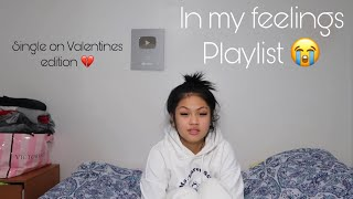 in my feelings playlist pt.2 || single on Valentines Day edition 😭❤️