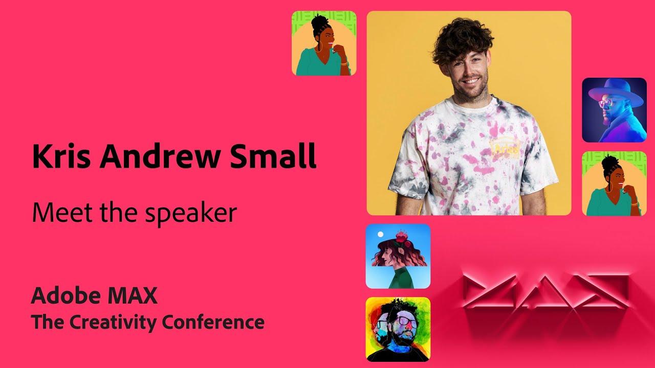 Meet the MAX Speaker: Kris Andrew Small