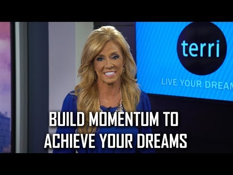 Build Momentum to Achieve Your Dreams