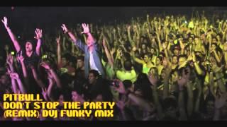 Pitbull - Don't Stop the Party REMIX DVJ FUNKY MIX