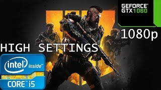 Call of Duty: Black Ops 4 Blackout - High Settings - i5 6402P - GTX 1060 6GB - 16 GB RAM