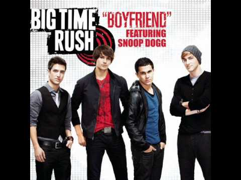 Big Time Rush feat Snoop Dogg  Boyfriend with lyrics