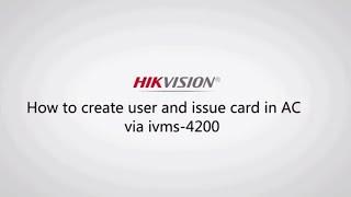 Wie Sie Benutzer anlegen und die Ausgabe-Karte in AC über iVMS 4200
