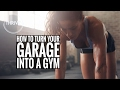 How To Turn Your Garage Into A Gym | Thrive