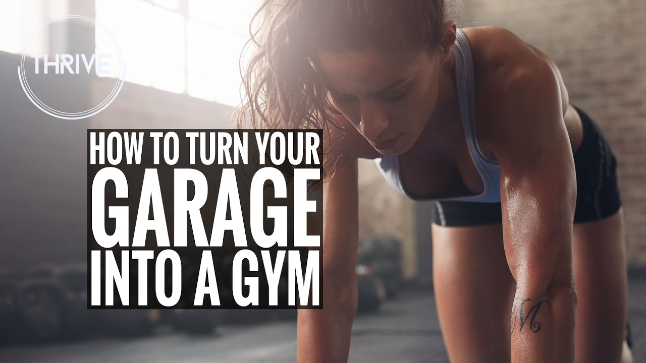 How to turn your garage into a gym thrive youtube