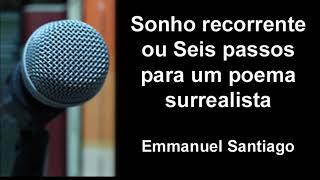 Baixar Emmanuel Santiago - Sonho recorrente ou Seis passos para um poema surrealista