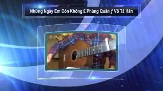 Những Ngày Em Còn Không. £: Phùng Quân. ƒ: Võ Tá Hân. ∂: Hào Quốc, Guitar