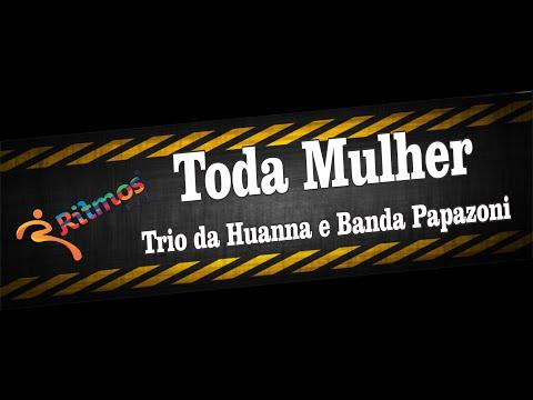 Ritmos Fit - Trio da Huanna - Toda mulher - COREOGRAFIA