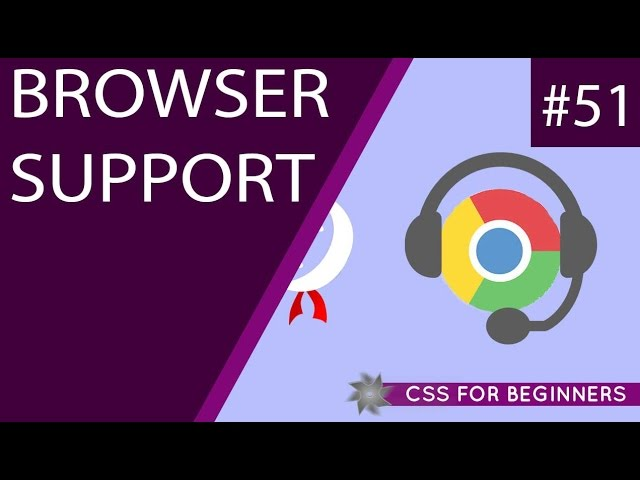 CSS Tutorial For Beginners 51 - Browser Support