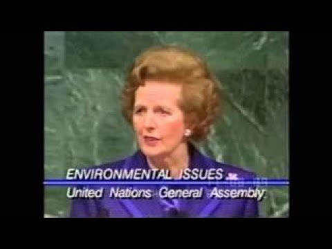 Climate Change History Margaret Thatcher Speech on Global Environment to UN (1989)