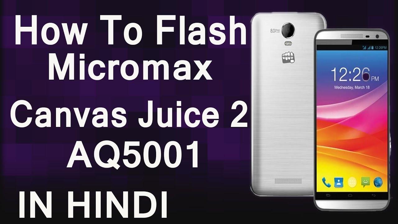 How to Flash Micromax Canvas Juice 2/AQ5001