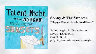 Sonny & The Sunsets - Happy Carrot Health Food Store [OFFICIAL AUDIO VIDEO]