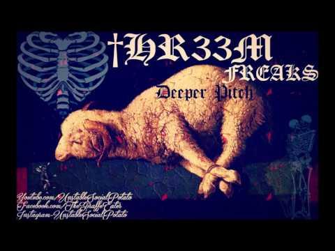 †HR33AM - FREAKS (Deeper Pitch)