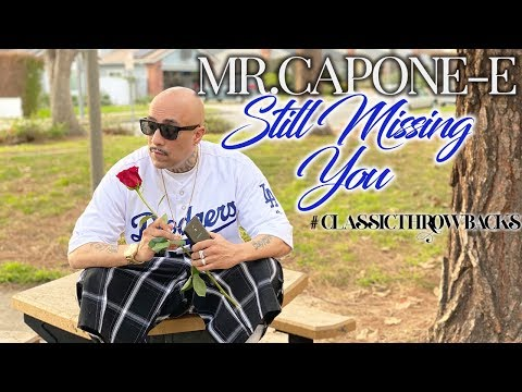 Mr.Capone-E - Still Missing You (Official Music Video)