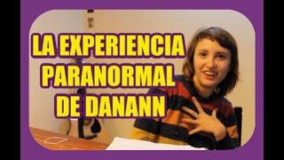 LA EXPERIENCIA PARANORMAL DE DANANN