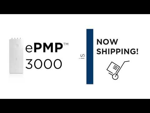 ePMP 3000 is Shipping Now