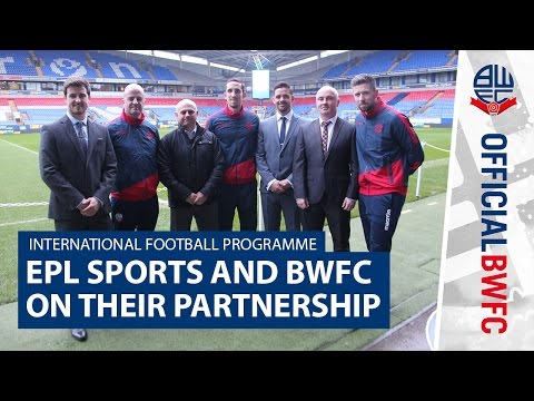 INTERNATIONAL FOOTBALL PROGRAMME | EPL Sports and BWFC on their partnership
