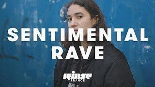 Sentimental Rave (DJ set) - Rinse France