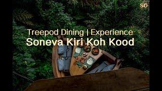 Soneva kiri koh kood - Treepod Dining