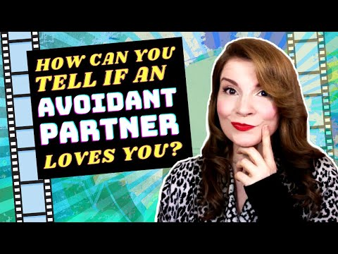 How can you tell if an avoidant partner loves you? - YouTube