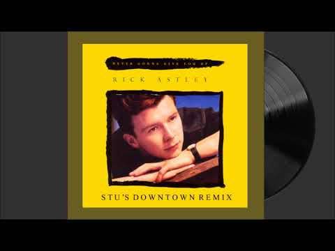 Rick Astley Never Gonna Give You Up Stu's Downtown