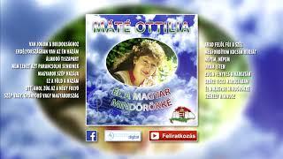 ✮ Máté Ottilia ~ Él a magyar mindörökké (teljes album) | Nagy Zeneklub |