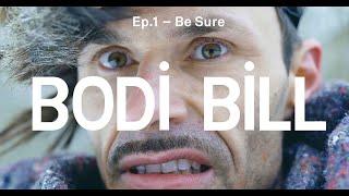 Bodi Bill - Be Sure (Official Video)