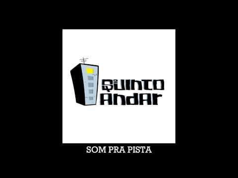 Quinto Andar - Som pra pista
