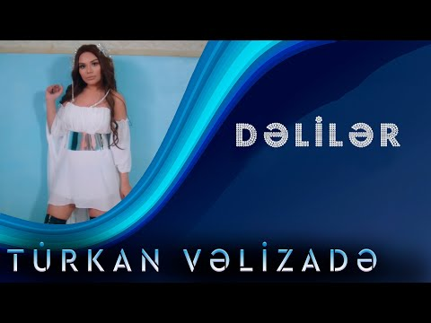 Türkan Vəlizadə - Dəlilər (Official Video)