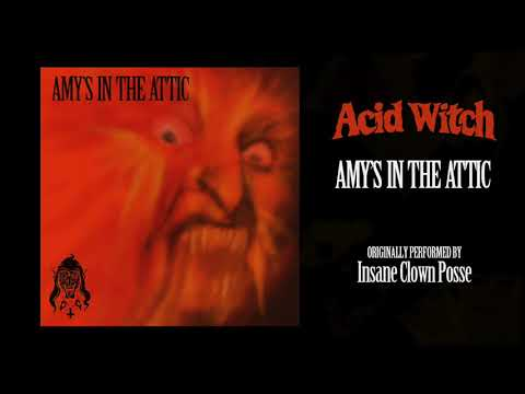 Acid Witch AMY'S IN THE ATTIC (ICP Cover)