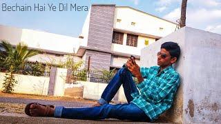 Bechan Hai Ye Dil Mera || Sad song 😔 - S M Areef