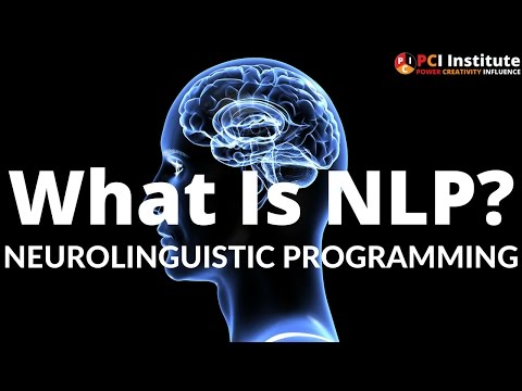 What is NLP? (Neurolinguistic Programming)
