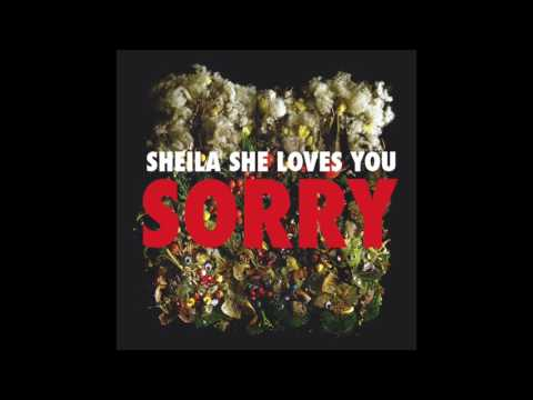 Sheila She Loves You - Sorry (Full Album)