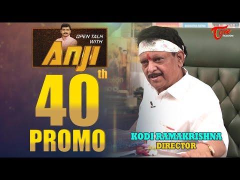 Director Kodi Ramakrishna Exclusive Interview | Open Talk with Anji | #40th Promo - TeluguOne