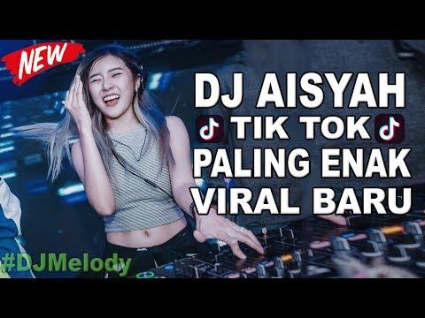 DJ SLOW AISYAH TIK TOK TERBARU PALING ENAK MUSIKNYA SANTAI ABIS  🎵🎵 DJ SLOW VIRAL TERBARU 2018