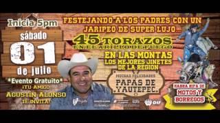 45 TOROS EVENTO DEL DIA DEL PADRE YAUTEPEC MOR 17/07/17