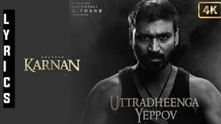 uttrathenga yeppo |Dhee karnan - uttradheenga yeppo song|Karnan |Fourth single|dhanush|santhosh